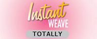Totally Instant Weave