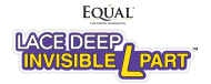 Equal Lace Deep Invisible L Part